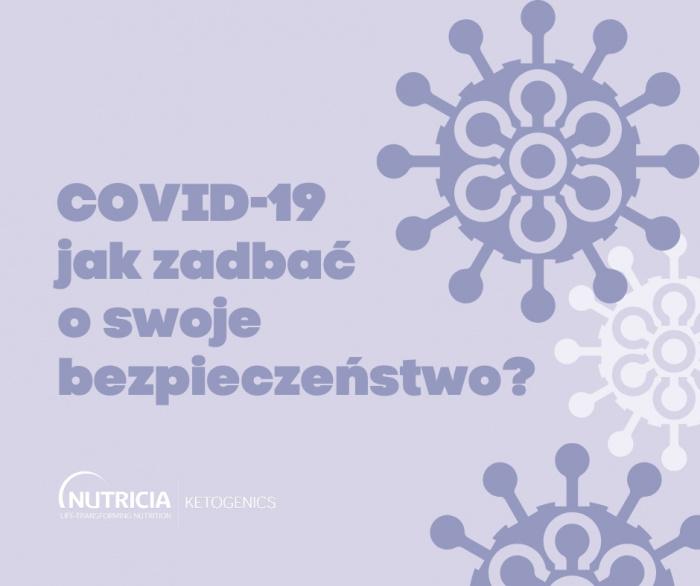 COVID-19 Jak zadbać o swoje bezpieczeństwo?